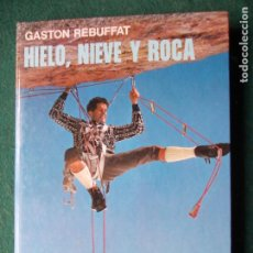 Libros de segunda mano: HIELO, NIEVE Y ROCA GASTON REBUFFAT. Lote 193887560