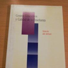 Libros de segunda mano: CENTROS EDUCATIVOS Y CALIDAD DE LA ENSEÑANZA. SÍNTESIS DEL DEBATE. Lote 193972506