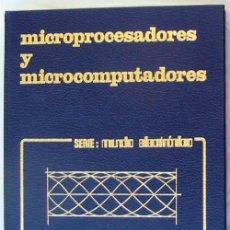 Libros de segunda mano: MICROPROCESADORES Y MICROCOMPUTADORES - SERIE MUNDO ELECTRÓNICO - ED. MARCOMBO - VER INDICE. Lote 193990846