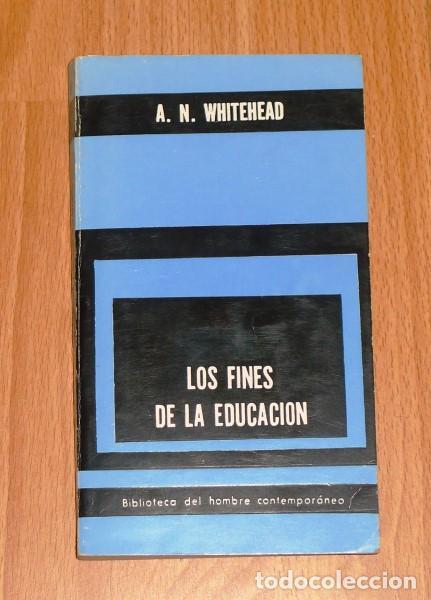 WHITEHEAD, A.N. LOS FINES DE LA EDUCACIÓN Y OTROS ENSAYOS (BIBLIOTECA DEL HOMBRE CONTEMPORÁNEO ; 8) (Libros de Segunda Mano - Ciencias, Manuales y Oficios - Otros)