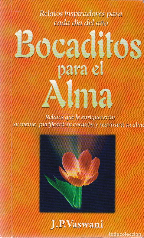 BOCADITOS PARA EL ALMA: RELATOS INSPIRADORES PARA CADA DÍA DEL AÑO / J. P. VASWANI (Libros de Segunda Mano - Pensamiento - Otros)