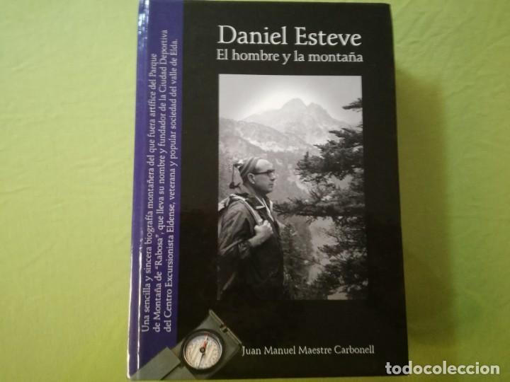 DANIEL ESTEVE, EL HOMBRE Y LA MONTAÑA / JUAN MANUEL MAESTRE CARBONELL (Libros de Segunda Mano - Ciencias, Manuales y Oficios - Otros)