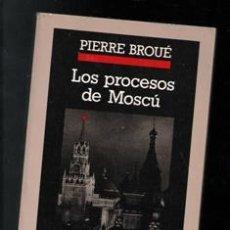 Livres d'occasion: LOS PROCESOS DE MOSCÚ, PIERRE BROUE. Lote 194068885