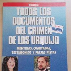 Libros de segunda mano: TODOS LOS DOCUMENTOS DEL CRIMEN DE LOS URQUIJO - REVISTA TIEMPO 1988. Lote 194072680
