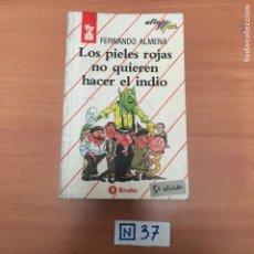 Libros de segunda mano: LOS PIELES ROJAS NO QUIEREN HACER EL INDIO. Lote 194081406