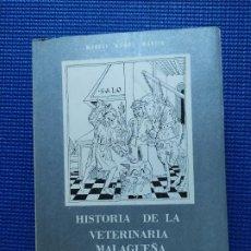 Libros de segunda mano: HISTORIA DE LA VETERINARIA MALAGUEÑA 1500 1930 MANUEL MUÑOZ MARTIN. Lote 194082138
