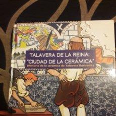 Libros de segunda mano: TALAVERA DE LA REINA, CIUDAD DE LA CERÁMICA. Lote 194087561