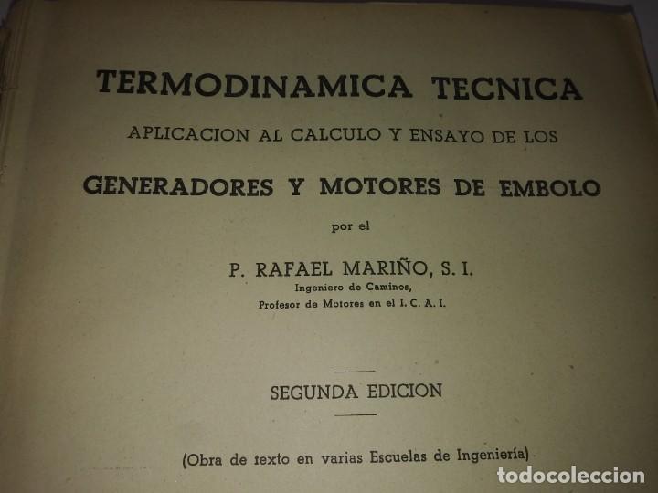 Libros de segunda mano: Libro año 1948 TERMODINAMICA TECNICA GENERADORES Y MOTORES DE EMBOLO Ingeniero Rafael Mariño Dossat - Foto 2 - 194090937
