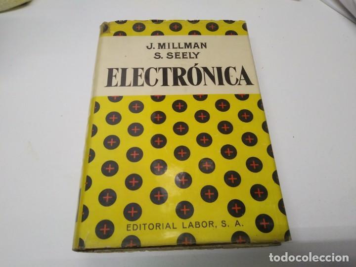 LIBRO AÑO 1960 ELECTRÓNICA EDITORIAL LABOR JACOB MILLMAN Y SAMUEL SEELY (Libros de Segunda Mano - Bellas artes, ocio y coleccionismo - Otros)