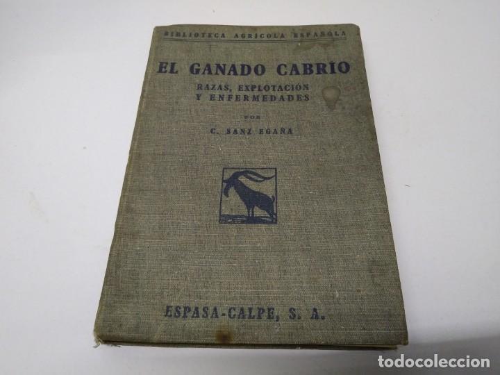 LIBRO EL GANADO CABRIO SANZ EGAÑA ESPASA CALPE GANADO CABRAS BIBLIOTECA AGRICOLA ESPAÑOLA (Libros de Segunda Mano - Bellas artes, ocio y coleccionismo - Otros)