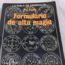 Libros de segunda mano: FORMULARIO DE ALTA MAGIA ESOTERISMO EDAF 1980 TABLA DE ESMERALDA PIOBB. Lote 194135746