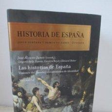 Libros de segunda mano: HISTORIA DE ESPAÑA. LAS HISTORIAS DE ESPAÑA. VOLUMEN 12. JOSE ALVAREZ JUNCO. EDITORIAL CRITICA. 2013. Lote 194137127