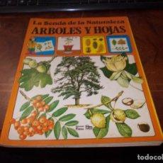 Livros em segunda mão: LA SENDA DE LA NATURALEZA, ÁRBOLES Y HOJAS. EDICIONES PLESA SM 3ª ED. 1.984. Lote 194149681