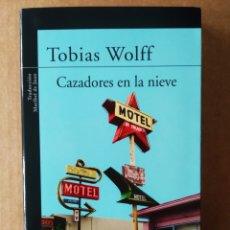 Libros de segunda mano: CAZADORES EN LA NIEVE, POR TOBIAS WOLFF (ALFAGUARA, 2005). INCLUYE 12 CUENTOS.. Lote 194153291