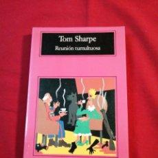 Livros em segunda mão: LITERATURA EXTRANJERA. REUNION TUMULTUOSA. TOM SHARPE. Lote 194156380
