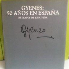 Libros de segunda mano: GYENES: 50 AÑOS EN ESPAÑA. RETRATOS DE UNA VIDA - GYENES. Lote 194172885