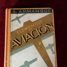 Libros de segunda mano: ANTONIO ARMANGUÉ ELEMENTOS DE LA AVIACIÓN - HISTORIA MILITAR. Lote 194185860