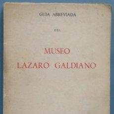 Libros de segunda mano: GUIA ABREVIADA MUSEO LAZARO GALDIANO. Lote 194217326