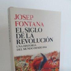 Libros de segunda mano: JOSEP FONTANA. EL SIGLO DE LA REVOLUCION. UNA HISTORIA DEL MUNDO DESDE 1914. EDITORIAL CRITICA 2017. Lote 194217578