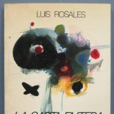 Libros de segunda mano: 1980.- LA CARTA ENTERA. LUIS ROSALES. Lote 194217642