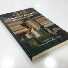 Libros de segunda mano: JESÚS MARCHAMALO - LOS REINOS DE PAPEL BIBLIOTECAS DE ESCRITORES. Lote 194218092