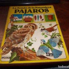 Livros em segunda mão: LA SENDA DE LA NATURALEZA, PÁJAROS. EDICIONES PLESA SM 2ª ED. 1.981, ESTADO REGULAR, VER FOTOS. Lote 194218320