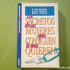 Libros de segunda mano: LOS SECRETOS DE LAS MUJERES QUE CONSIGUEN LO QUE QUIEREN. KATE WHITE. Lote 194218996