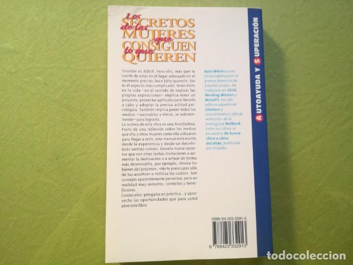 Libros de segunda mano: LOS SECRETOS DE LAS MUJERES QUE CONSIGUEN LO QUE QUIEREN. KATE WHITE - Foto 2 - 194218996