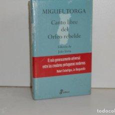 Libros de segunda mano: MIGUEL TORGA, CANTO LIBRE DEL ORFEO REBELDE - EDHASA AFORISMOS - PRECINTADO / PERFECTO. Lote 194220516