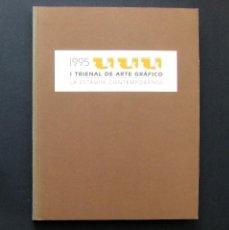 Libros de segunda mano: I TRIENAL DE ARTE GRÁFICO. LA ESTAMPA CONTEMPORÁNEA 1995. Lote 194220675
