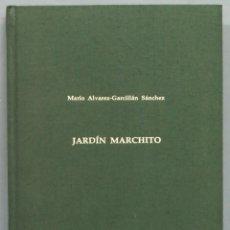 Libros de segunda mano: JARDIN MARCHITO. MARIO ÁLVAREZ- GARCILLÁN SÁNCHEZ. Lote 194221052