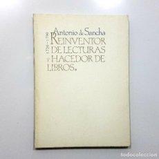 Libros de segunda mano: ANTONIO DE SANCHA. REINVENTOR DE LECTURAS Y HACEDOR DE LIBROS. 1720-1790. Lote 194221582