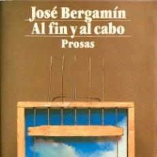 Libros de segunda mano: AL FIN Y AL CABO, PROSAS. JOSÉ BERGAMIN. ALIANZA TRES. Lote 194226277
