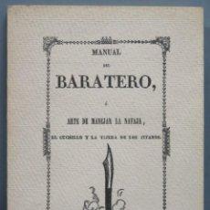 Libros de segunda mano: MANUAL DEL BARATERO O EL ARTE DE MANEJAR LA NAVAJA.EL CUCHILLO Y LA TIJERA DE LOS JITANOS. FACSIMIL. Lote 194228182