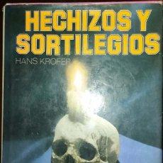 Libros de segunda mano: HECHIZOS Y SORTILEGIOS - HANS KROFER. Lote 194228297