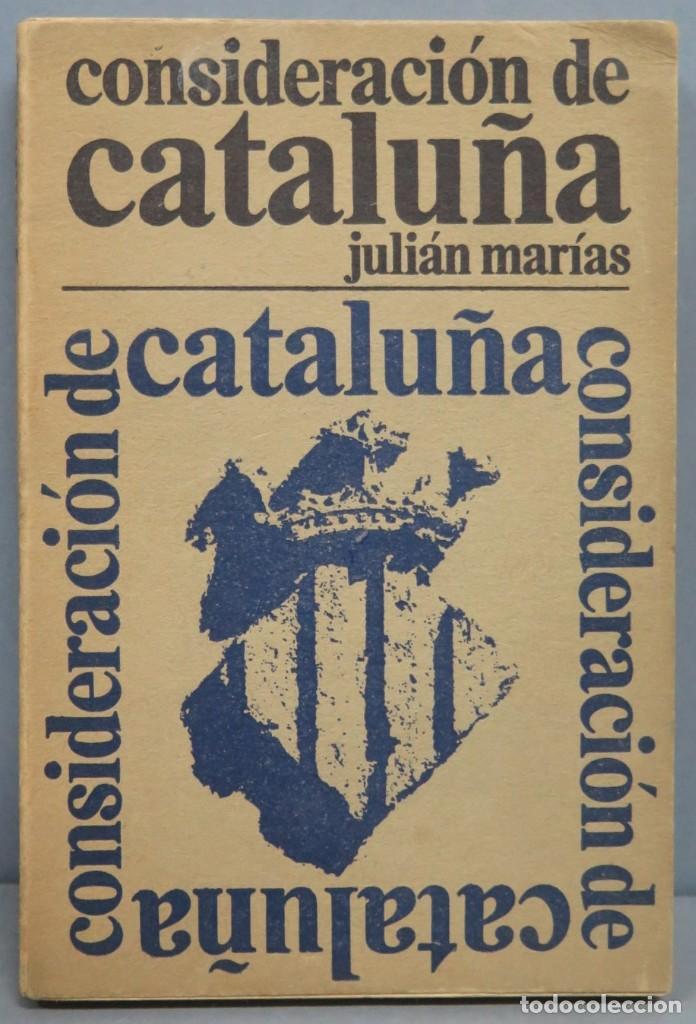 CONSIDERACIÓN DE CATALUÑA. JULIAN MARIAS (Libros de Segunda Mano - Pensamiento - Otros)