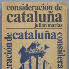 Libros de segunda mano: CONSIDERACIÓN DE CATALUÑA. JULIAN MARIAS. Lote 194228566
