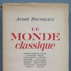 Libros de segunda mano: LE MONDE CLASSIQUE. ANDRE ROUSSEAUX. Lote 194231760