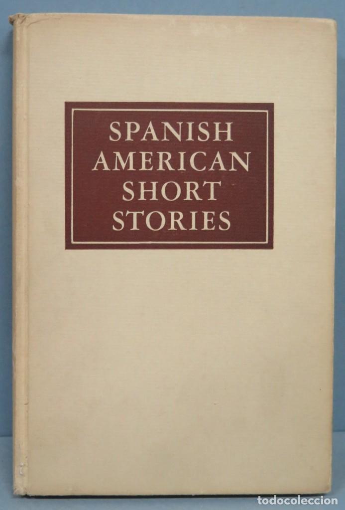 1944.- SPANISH AMERICAN SHORT STORIES (Libros de Segunda Mano (posteriores a 1936) - Literatura - Otros)
