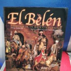 Libros de segunda mano: EL BELÉN, EXPRESIÓN DE UN ARTE COLECTIVO/SANTIAGO ALCOLEA & CARMELO Y EMILIO DE CASTRO/LUNWERG, 2001. Lote 194232288
