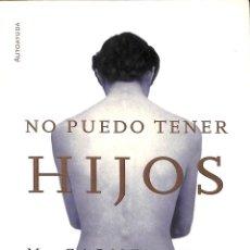 Libros de segunda mano: NO PUEDO TENER HIJOS. Lote 194232661