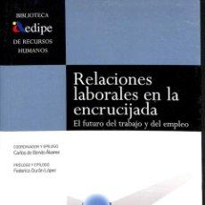 Libros de segunda mano: RELACIONES LABORALES EN LA ENCRUCIJADA. Lote 194232686