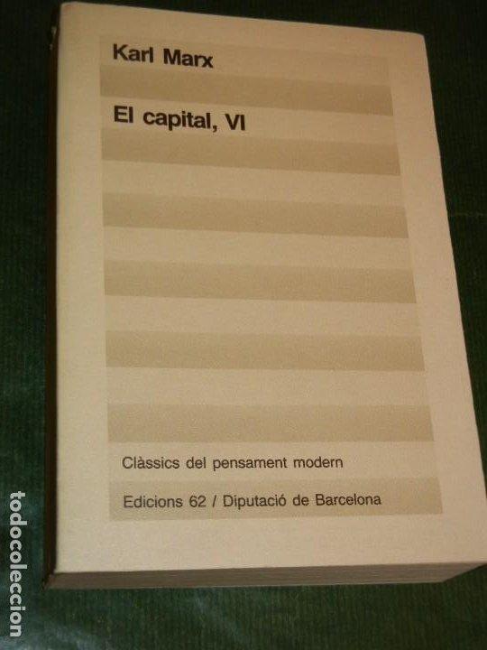 EL CAPITAL VI, DE KARL MARX - ED.62 1990 (EN CATALAN) (Libros de Segunda Mano - Pensamiento - Otros)