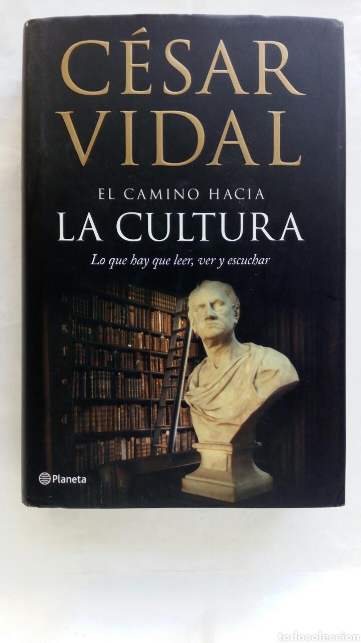EL CAMINO HACIA LA CULTURA. CÉSAR VIDAL. (Libros de Segunda Mano - Historia - Otros)