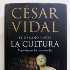 Libros de segunda mano: EL CAMINO HACIA LA CULTURA. CÉSAR VIDAL.. Lote 194236462