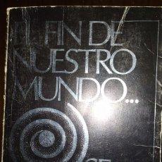 Libros de segunda mano: EL FIN DE NUESTRO MUNDO SE APROXIMA - JOAQUÍN LIZONDO. Lote 194238890