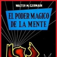 Libros de segunda mano: EL PODER MAGICO DE LA MENTE. PODER DE SUGESTION. SUPERSENTIDO. POTENCIACION CEREBRAL. WALTER GERMAIN. Lote 194239463