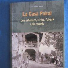 Libros de segunda mano: LA CASA PAIRAL. LES ESTANCES, EL FOC, L'AIGUA I ELS REMEIS. JORDI TORRES I SOCIATS. ED. FARELL. . Lote 194240330