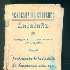 Libros de segunda mano: NUMULITE * ACADEMIA DE CHOFERES DE CATALUÑA SUPLEMENTE DE LA CARTILLA DE ENSEÑANZA CARNÉ CONDUCIR. Lote 194240571