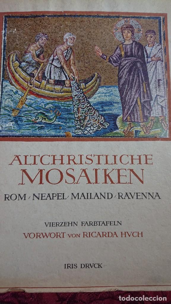 ALTCHRISTLICHE MOSAIKEN VORWORT VON RICARDA HVCH MOSAICOS CRISTIANOS ANTIGUOS ROMA NAPOLES MILAN (Libros de Segunda Mano - Bellas artes, ocio y coleccionismo - Otros)